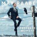 Max Raabe, Der perfekte Moment... wird heut verpennt -