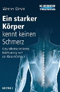 Ein starker Körper kennt keinen Schmerz - Werner Kieser