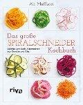 Das große Spiralschneider-Kochbuch - Ali Maffucci