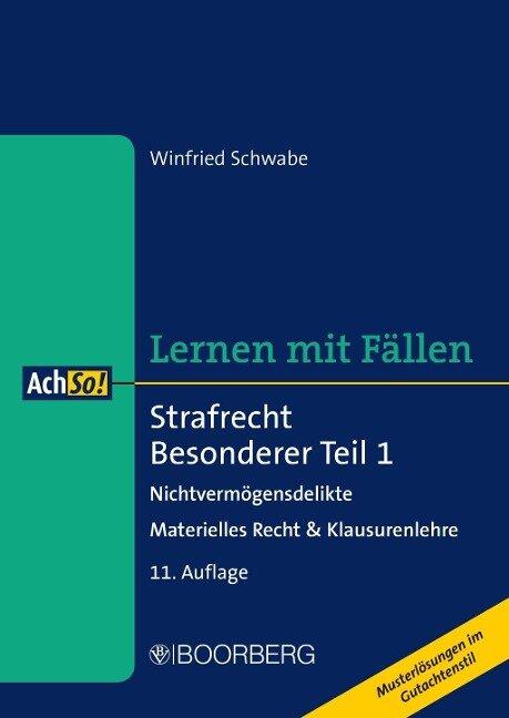 Strafrecht Besonderer Teil 1 Nichtvermögensdelikte - Winfried Schwabe