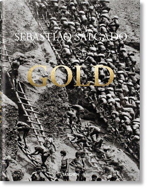 Sebastião Salgado. Gold - Sebastião Salgado, Alan Riding