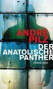 Der anatolische Panther - André Pilz