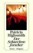 Der Schneckenforscher - Patricia Highsmith