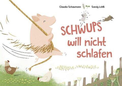 Schwups will nicht schlafen - Claudia Schaumann