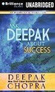 Ask Deepak about Success - Deepak Chopra