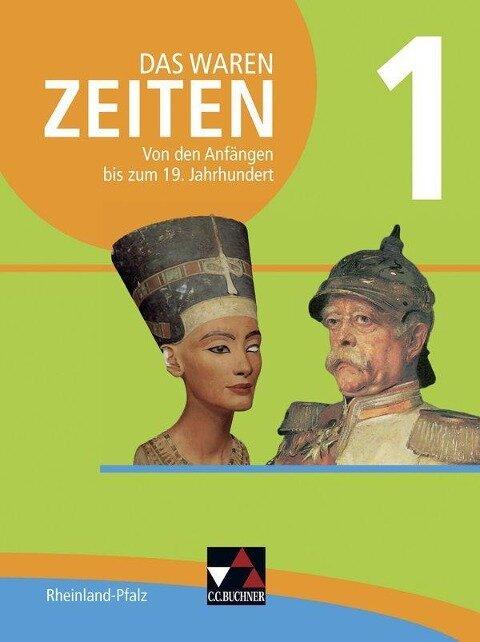 Das waren Zeiten 01 Rheinland-Pfalz. Von den Anfängen bis zum 19. Jahrhundert - Peter Adamski, Siegfried Gomell, Felix Hinz, Steffi Hummel, Ulrich Mayer