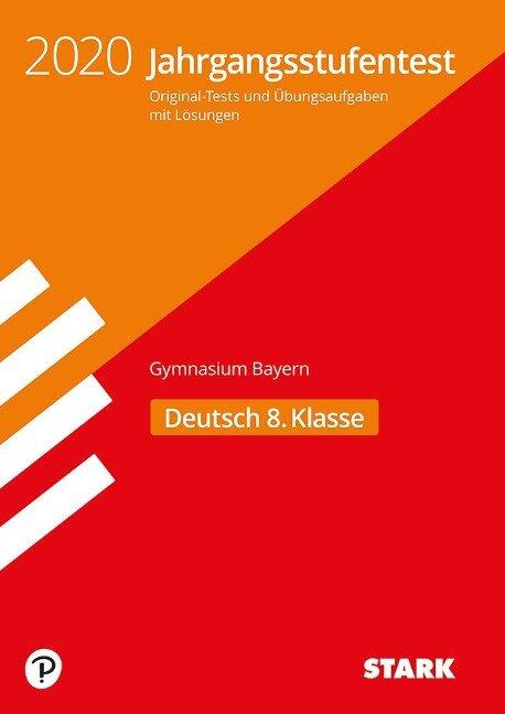 Jahrgangsstufentest Gymnasium 2020 - Deutsch 8. Klasse - Bayern -