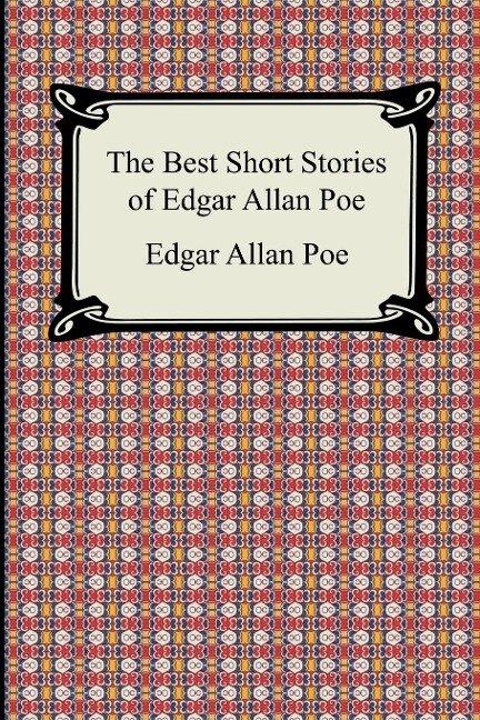 The Best Short Stories of Edgar Allan Poe - Edgar Allan Poe