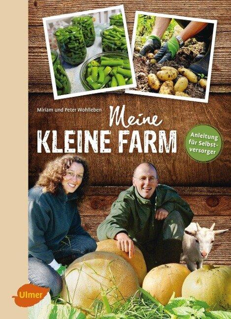 Meine kleine Farm - Miriam Wohlleben, Peter Wohlleben