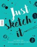 Just sketch it! - Lorna Scobie
