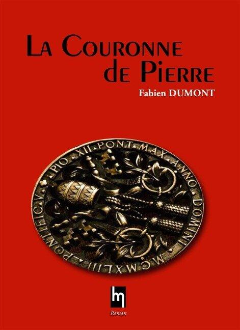 La couronne de Pierre - Fabien Dumont