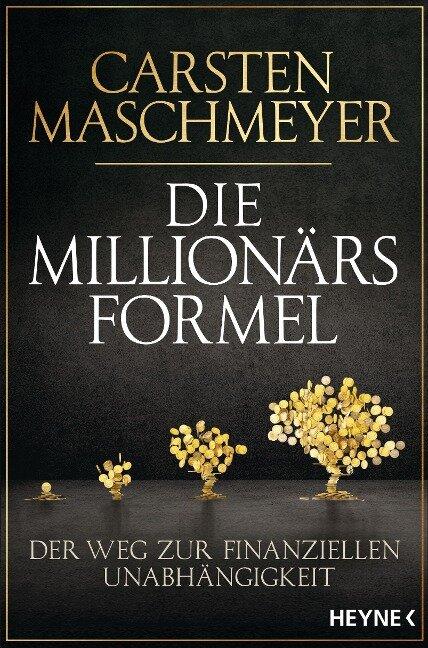 Die Millionärsformel - Carsten Maschmeyer