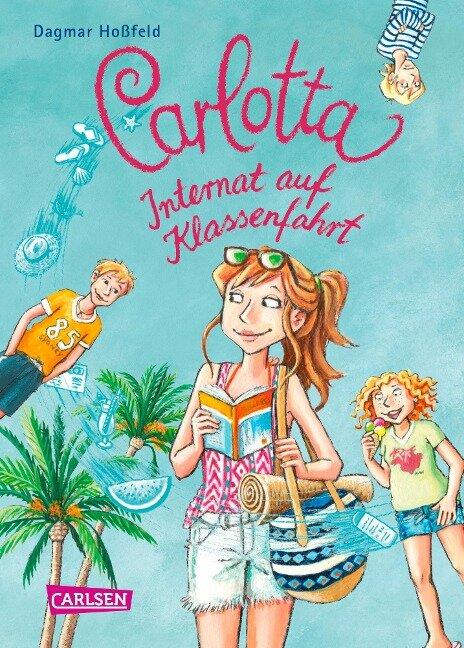 Carlotta - Internat auf Klassenfahrt - Dagmar Hoßfeld