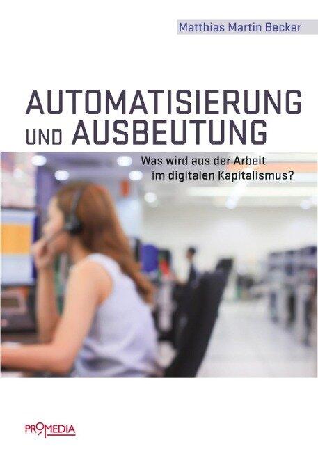 Automatisierung und Ausbeutung - Matthias Martin Becker