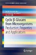 Cyclic ß-Glucans from Microorganisms - Geetha Venkatachalam, S. Narayanan, Mukesh Doble