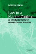 Law in a Market Context - Robin Paul Malloy