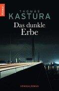 Das dunkle Erbe - Thomas Kastura
