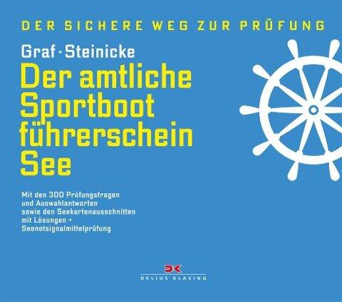Der amtliche Sportbootführerschein See - Kurt Graf, Dietrich Steinicke
