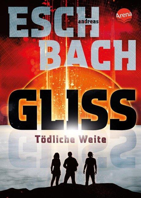 Gliss. Tödliche Weite - Andreas Eschbach