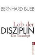 Lob der Disziplin - Bernhard Bueb