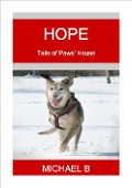 Hope (Tails of Paws' House) - Michael B