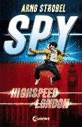 SPY - Highspeed London - Arno Strobel