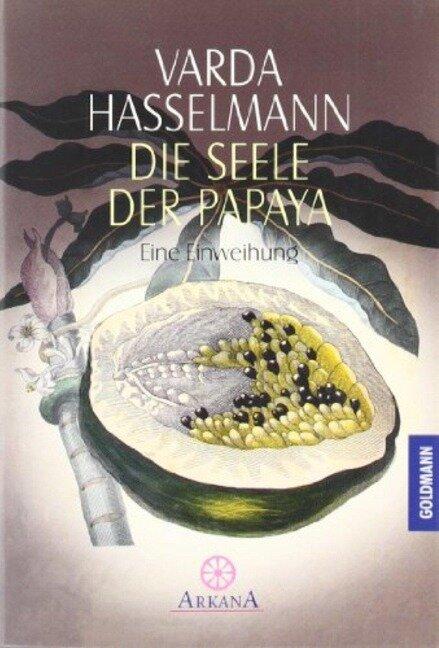 Die Seele der Papaya - Varda Hasselmann