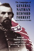 The Campaigns Of General Nathan Bedford Forrest And Of Forrest's Cavalry - Thomas Jordan, J. Pryor