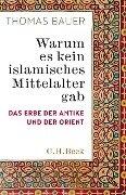 Warum es kein islamisches Mittelalter gab - Thomas Bauer