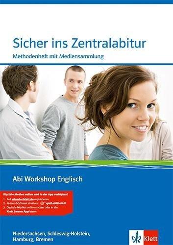 Abi Workshop. Englisch. Sicher ins Zentralabitur. Methodenheft mit CD-ROM. Niedersachsen, Hamburg, Schleswig-Holstein -