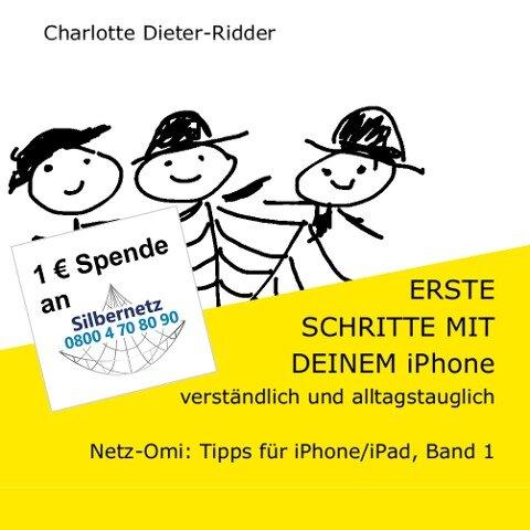 Erste Schritte mit deinem iPhone- verständlich und alltagstauglich - Charlotte Dieter-Ridder