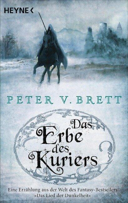 Das Erbe des Kuriers - Peter V. Brett