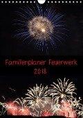 Familienplaner Feuerwerk (Wandkalender 2018 DIN A4 hoch) - Tim E. Klein