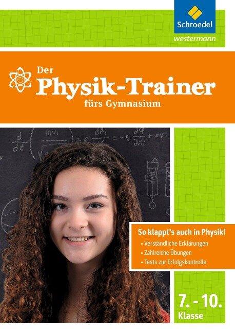 Physik-Trainer für das Gymnasium 7-10 -