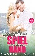 Spiel um deine Hand (Chick-Lit, Liebe, Sports-Romance) - Saskia Louis