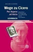 Wege zu Cicero - Roland Glaesser