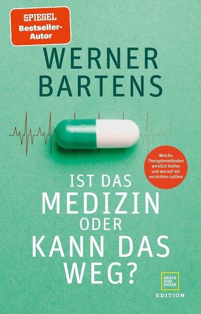 Ist das Medizin - oder kann das weg? - Werner Bartens