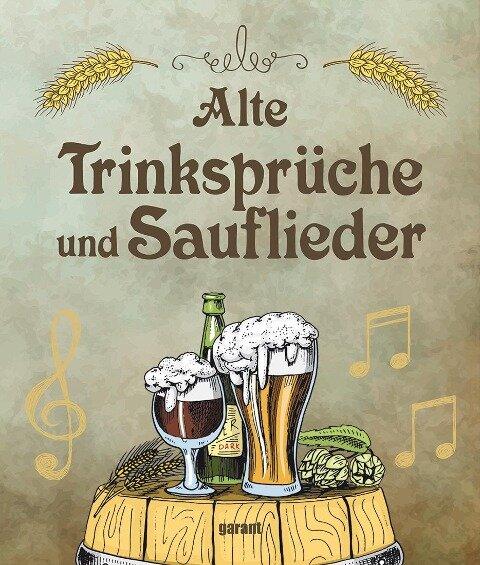 Alte Trinksprüche und Sauflieder -