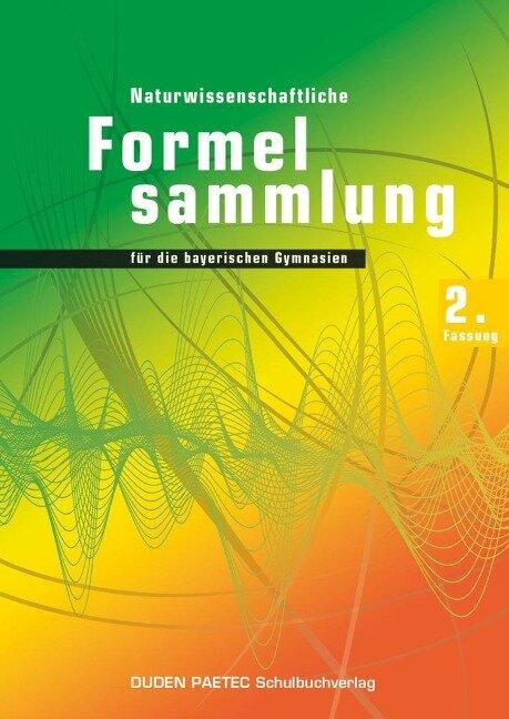 Duden Physik 11./12. Schuljahr. 2. Naturwissenschaftliche Formelsammlung für die bayerischen Gymnasien. Sekundarstufe II - Bayern -