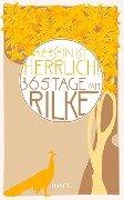 """""""Hiersein ist herrlich."""" 365 Tage mit Rilke - Rainer Maria Rilke"""