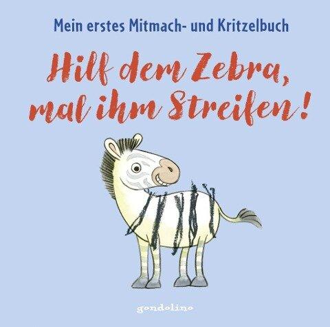 Hilf dem Zebra, mal ihm Streifen! Mein erstes Mitmach- und Kritzelbuch für Kinder ab 2 Jahre: Zum Schütteln, Schaukeln, Pusten, Klopfen und selber Malen - Norbert Pautner