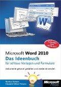 Microsoft Word 2010 - Das Ideenbuch für schlaue Vorlagen und Formulare - Markus Hahner, Elisabeth Wilke-Thissen