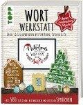 Wortwerkstatt - Advent, Weihnachten & Neujahr, Deko- & Geschenkideen mit Sprüchen, Zitaten & Co. - Susanne Pypke