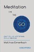 Meditation ON THE GO - Matthias Ennenbach