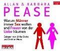 Warum Männer immer Sex wollen und Frauen von der Liebe träumen - Allan Pease, Barbara Pease