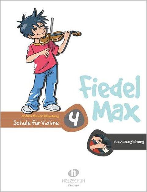 Fiedel Max - Klavierbegleitung 4. Schule für Violine - Andrea Holzer-Rhomberg