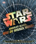 Star Wars(TM) Absolut alles, was du wissen musst -