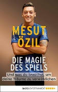 Die Magie des Spiels - Mesut Özil