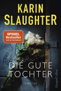 Die gute Tochter - Karin Slaughter