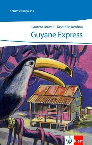 Guyane Express - Laurent Jouvent, Krystelle Jambon